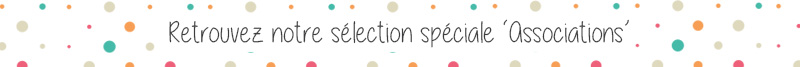 Retrouvez notre sélection de produits spéciales Associations
